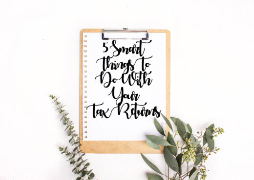 5 Smart Things To Do With Your Tax Returns | Margaret Paige Lifestyle Blog
